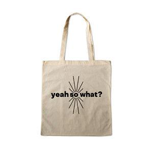 Torba na zakupy z uchwytami na ramię: yeah so what; naturalna